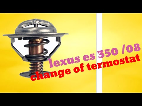 Lexus es 350 08 change of thermostat