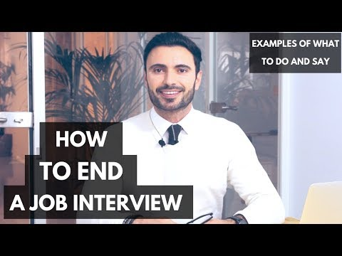 How To End a Job Interview - What To Say and How To Follow Up After an Interview