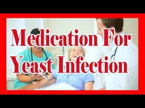 Medication For Yeast Infection : How To Cure Yeast Infection