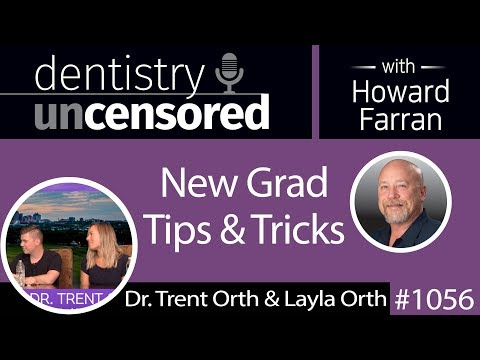 1056 New Grad Tips & Tricks with Dr. Trent Orth & Layla Orth : Dentistry Uncensored