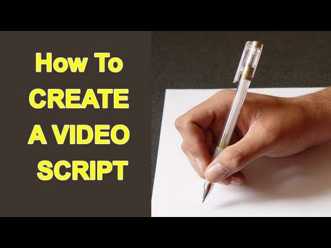 How to Create A Video Script To Make Better Videos