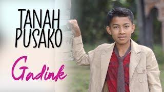 GADINK - TANAH PUSAKO