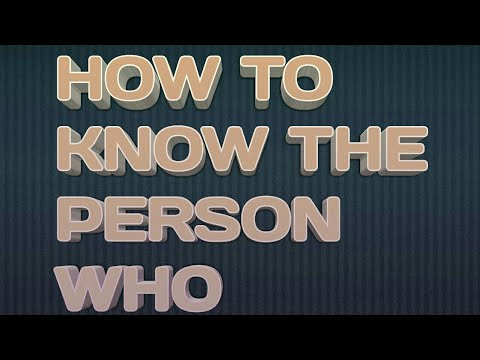 HOW TO KNOW THE PERSON WHO CALLING YOU