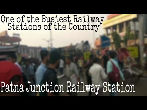 Patna Junction Railway Station #One of the Busiest Railway Stations of the Country