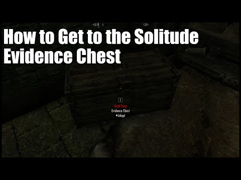 How to Get to the Evidence Chest in Solitude