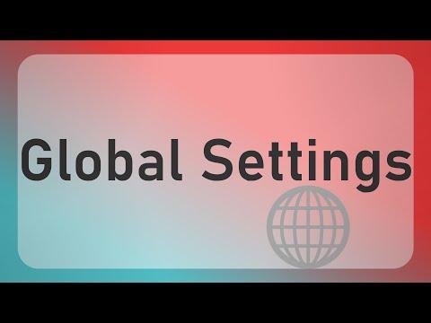 Global Settings Introduction