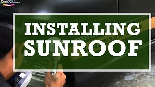 Custom DIY Auto Body  - Installing a Universal Sunroof on Your Ride!