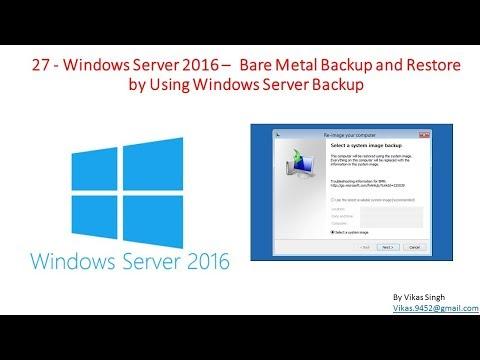 27 - Windows Server 2016 –  Bare Metal Backup and Restore by Using Windows Server Backup