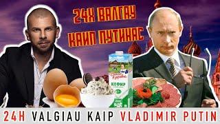 24h VALGIAU kaip RUSIJOS prezidentas VLADIMIRAS PUTINAS | Putino dieta