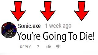 SONIC.EXE COMMENTED ON MY YOUTUBE VIDEO! *OMG HE FOUND ME!*