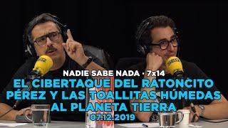 NADIE SABE NADA - (7x14): El cibertaque del Ratoncito Pérez y las toallitas húmedas