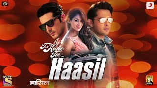 Tu Kahe Toh – Haasil | Shaan | Zayed Khan | Vatsal Seth | Nikita Dutta