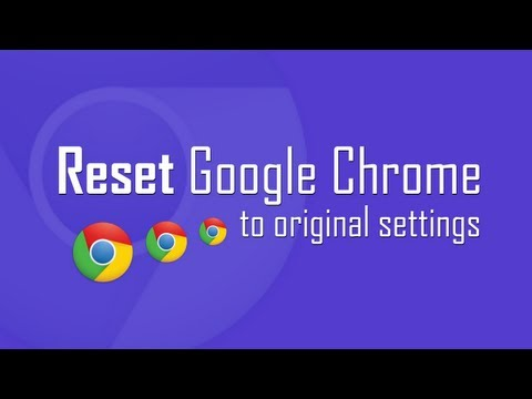 Reset Google Chrome to original default settings