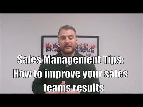 Sales Management Tips: How to improve your sales teams results and sales performance