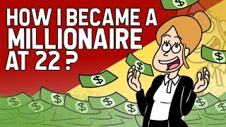 How I Became A Millionaire At 22 ?