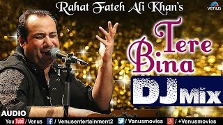 Tere Bina - DJ MIX | Rahat Fateh Ali Khan | TEZZ | Ajay Devgan | Hindi Romantic Songs