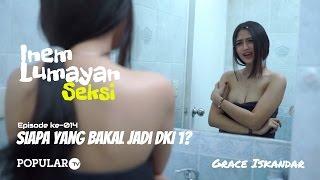Inem Lumayan Seksi Eps. 014 | Siapa Yang Bakal Jadi Dki 1? | Grace Iskandar