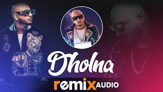 Dholna (Audio Remix) | Qismat | Ammy Virk | Sargun Mehta | B Praak | Jaani | Remix Songs 2019