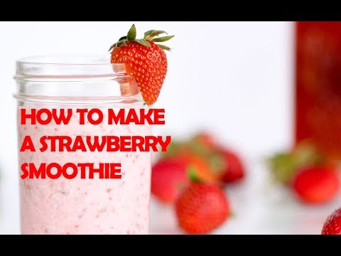 How To Make A Strawberry Smoothie