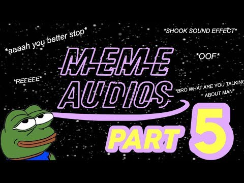 MEME AUDIOS + SOUND EFFECTS FOR EDITING | PART 5