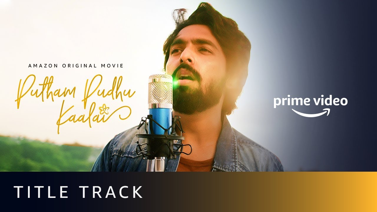 Putham Pudhu Kaalai Title Track | G.V Prakash Kumar | Rajiv Menon | Amazon Original Movie | Oct 16