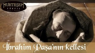 İbrahim Paşa'nın Kellesi - Muhteşem Yüzyıl 51.Bölüm
