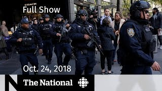 The National for October 24, 2018 — Mail Bombs, Interest Hike, Prescription DNA