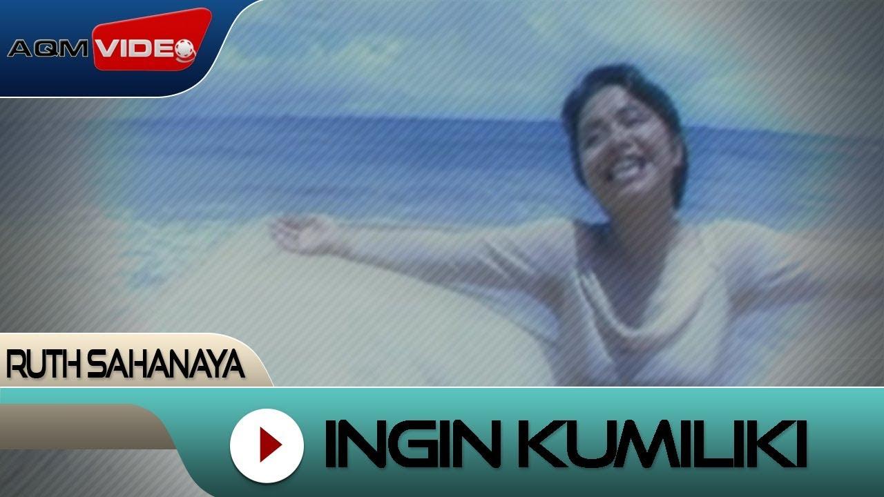 Ruth Sahanaya - Ingin Kumiliki | Official Video