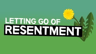 Letting Go Of Resentment (Stoic & Buddhist perspectives)