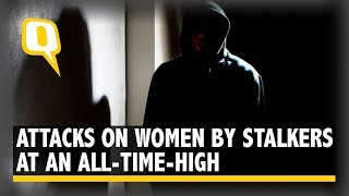 Despite Spike in Attacks on Women, Stalking Remains Bailable Offence | The Quint