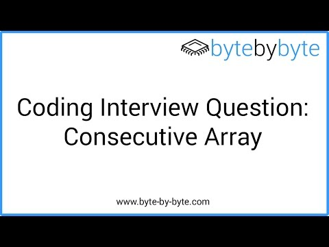 Interview Question: Consecutive Array