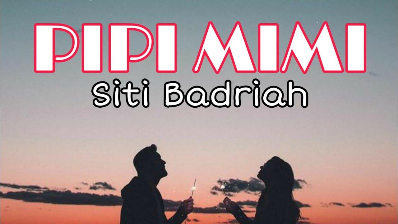 Download Lirik Lagu Siti Badriah - Pipi Mimi || Lagu Dangdut Hits Populer 2020 MP3 Gratis