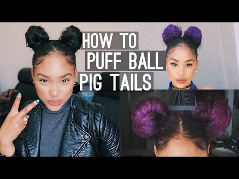 How to : Puff Ball Pig Tails (Space Buns)