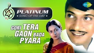 Platinum song of the day | Gori Tera Gaon Bada Pyara | 10th January | R J Ruchi