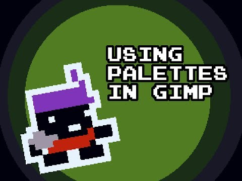 Pixel Art Tutorial #8 - Using Palettes In GIMP