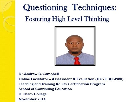 Questioning Techniques: Fostering High Level Thinking