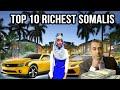 Tobanka Qof Ee Soomaaliya Ugu Taajirsan Top 10 Richest Somali Billionaires