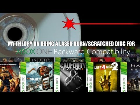 My Theory On Using A Laser Burn/Scratched Disc For Xbox One Backwards Compatibility