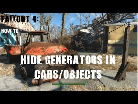 Fallout 4: How to Hide Generators in Cars/Objects