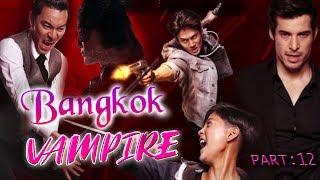 BANGKOK VAMPIRE 12(2020) Hollywood Movies In Hindi Dubbed Full Action HD | Horror Movies Hindi EP.12