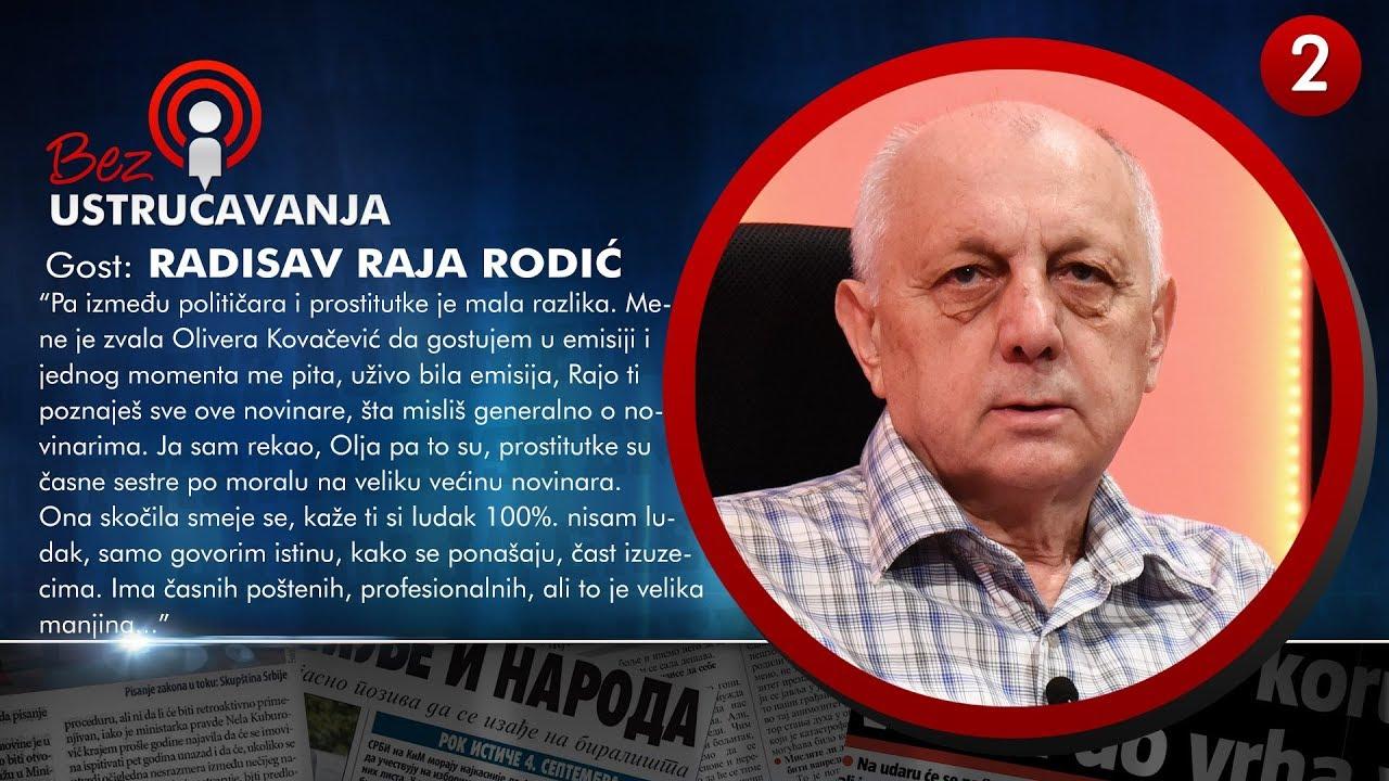 BEZ USTRUČAVANJA - Radisav Raja Rodić: Između političara i prostitutke je mala razlika!
