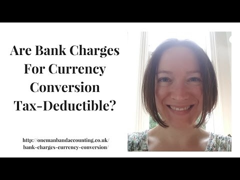 Are Bank Charges For Currency Conversion Tax Deductible?