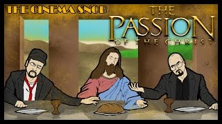 The Cinema Snob & The Nostalgia Critic: THE PASSION OF THE CHRIST
