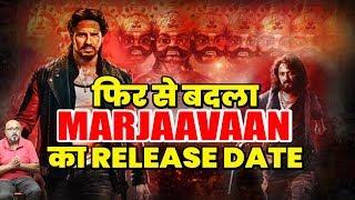 MARJAAVAAN का फिर बदला RELEASE DATE | RITESH DESHMUKH | SIDHARTH MALHOTRA