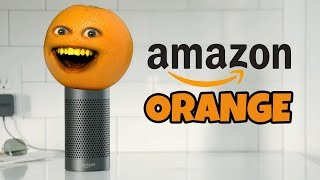 Introducing Amazon Orange (Annoying Alexa)