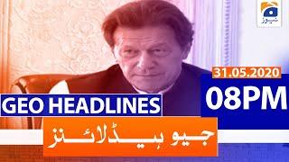 Geo Headline 08 PM | 31st May 2020