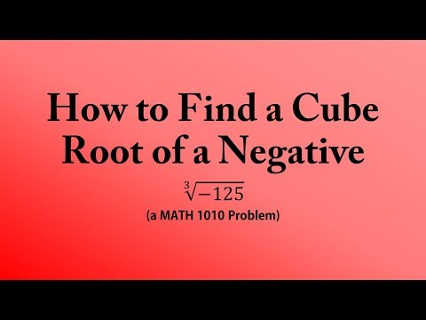 How to Find a Cube Root of a Negative (a MATH 1010 Problem)