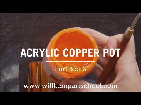How to Paint a Copper Pot in Acrylics - Part 3 of 3 (HD)