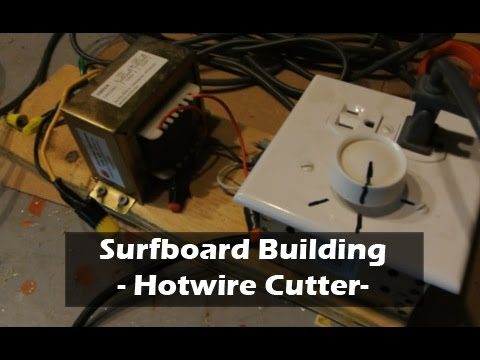 Hot Wire Foam Cutter Overview: How to Build a Surfboard #07
