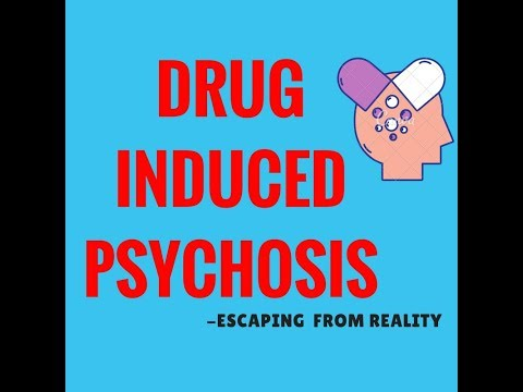 Drug Induced Psychosis - Mechanism, Duration & Factors that influence DIP